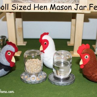 DIY Doll Sized Chicken Mason Jar Feeder